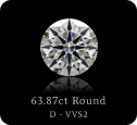 63.87ct Round D-VVS2 GIA certificate.